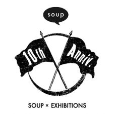 SOUP × EXHIBITIONS